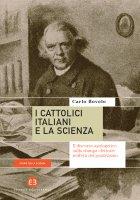 I cattolici italiani e la scienza - Carlo Bovolo