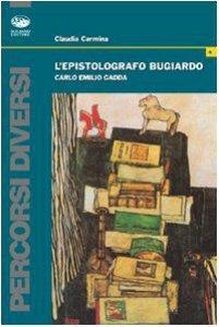 Copertina di 'L' epistolografo bugiardo. Carlo Emilio Gadda'