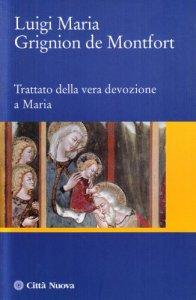 Copertina di 'Trattato della vera devozione a Maria'