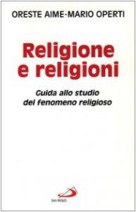 Copertina di 'Religione e religioni. Guida allo studio del fenomeno religioso'