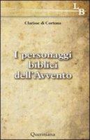I personaggi biblici dell'Avvento di Clarisse di Cortona su LibreriadelSanto.it