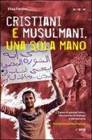 Cristiani e musulmani, una sola mano - Ferrero Elisa