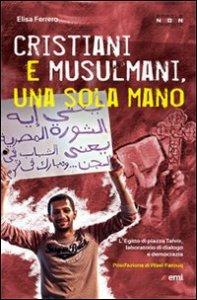 Copertina di 'Cristiani e musulmani, una sola mano'
