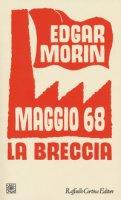 Maggio 68. La breccia - Morin Edgar