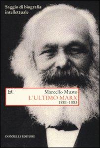 Copertina di 'L' ultimo Marx 1881-1883. Saggio di biografia intellettuale'