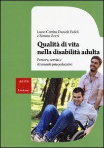 Copertina di 'Qualità di vita nella disabilità adulta. Percorsi, servizi e strumenti psicoeducativi. Con aggiornamento online'