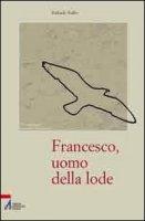 Francesco, uomo della lode - Raffaele Ruffo