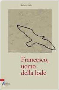Copertina di 'Francesco, uomo della lode'