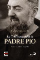 La Misericordia in Padre Pio - Stefano Campanella