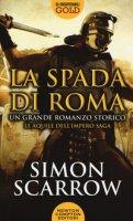 La spada di Roma - Scarrow Simon
