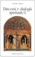 Discorsi e dialoghi spirituali. 1. - Pseudo Macario (Macario/Simeone)