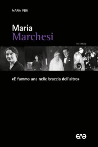 Copertina di 'Maria Marchesi. «E fummo una nelle braccia dell'altro»'