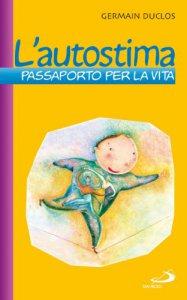 Copertina di 'L'autostima passaporto per la vita'