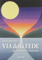 Via della fede - Bertinotti Sergio