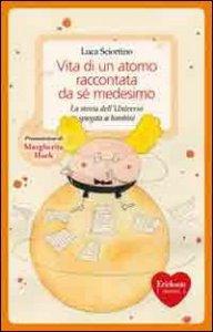 Copertina di 'Vita di un atomo raccontata da sé medesimo. La storia dell'universo spiegata ai bambini'