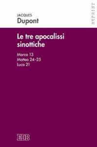 Copertina di 'Le tre apocalissi sinottiche'