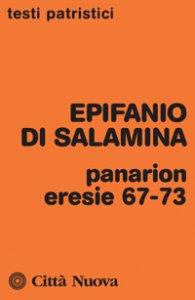 Copertina di 'Panarion eresie 67-73'