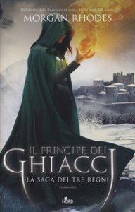 Copertina di 'Il principe dei ghiacci. La saga dei tre regni'