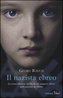 Il nazista ebreo - Rauch Georg