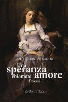 Una speranza chiamata amore - Bevilacqua Antonio