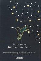 Tutto in una sola notte - Patrizia Asproso