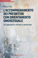 L'accompagnamento dei presbiteri con orientamento omosessuale - Paolo Pala
