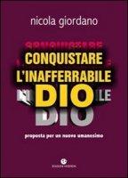 Conquistare l'inafferrabile Dio - Giordano Nicola