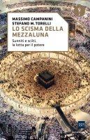 Lo scisma della mezzaluna - Massimo Campanini, Stefano Maria Torelli