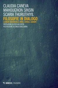 Copertina di 'Filosofie in dialogo. Lexikon universale: India, Africa, Europa'