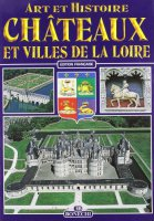 Castelli e ville della Loira. Ediz. francese