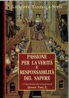 Passione per la verità e responsabilità del sapere - Giuseppe Tanzella Nitti