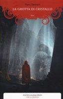 La grotta di cristallo - Stewart Mary