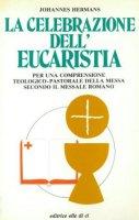 La celebrazione dell'eucaristia - Hermans Johannes