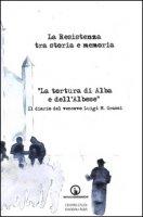 La Resistenza tra storia e memoria. «La tortura di Alba e dell'albese». Il diario del vescovo Luigi M. Grassi