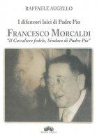 I difensori laici di padre Pio - Raffaele Augello