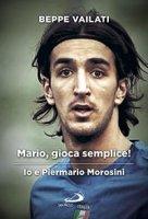 Mario gioca semplice - Giuseppe Vailati