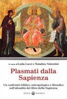 Plasmati dalla Sapienza. Un confronto biblico, antropologico e filosofico sull'attualità del libro della Sapienza.