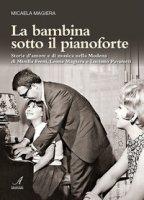 La bambina sotto il pianoforte - Magiera Micaela