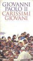 Carissimi giovani - Giovanni Paolo II