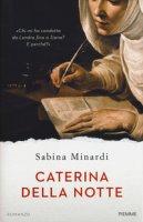 Caterina della notte - Minardi Sabina