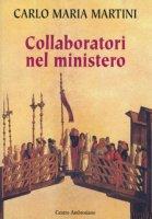Collaboratori nel ministero - Martini Carlo M.