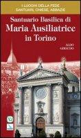 Santuario basilica di Maria Ausiliatrice di Torino - Giraudo Aldo