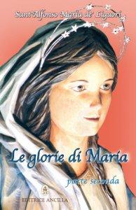 Copertina di 'Le glorie di Maria. Volume 2'