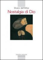 Nostalgia di Dio - Silvano del Monte Athos