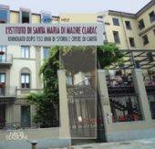 L' istituto di Santa Maria di madre Clarac. Rinnovato dopo 150 di storia e opere di carità - Mele Caterina