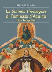 Copertina di 'La Summa Theologiae di Tommaso D'Aquino'