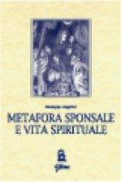 Metafora sponsale e vita spirituale - Angelini Giuseppe