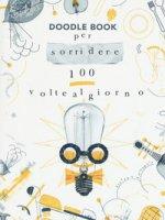 Per sorridere 100 volte al giorno. Doodle book - Pietramala Stefano
