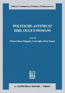 Copertina di 'Politiche antitrust ieri, oggi e domani'