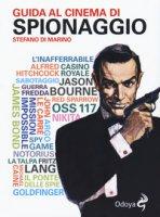 Guida al cinema di spionaggio - Di Marino Stefano